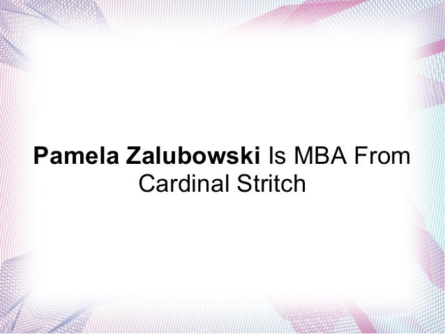 Pamela Zalubowski Is MBA From Cardinal Stritch