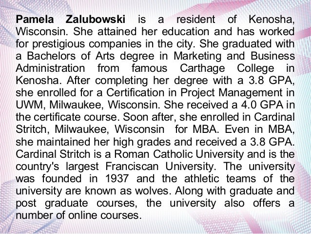 Pamela Zalubowski is a resident of Kenosha, Wisconsin. She attained her education and has worked for prestigious companies...
