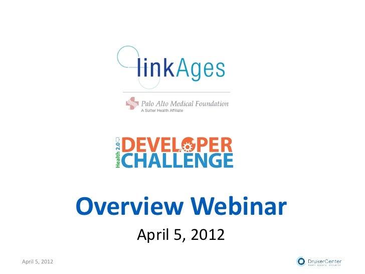Overview Webinar                    April 5, 2012April 5, 2012