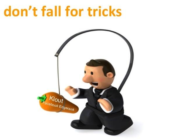 don't  fall  for  tricks   KloutFacebook Edgerank