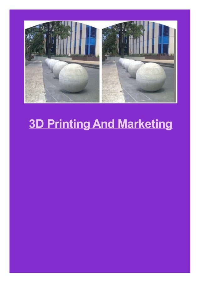 3D Printing And Marketing