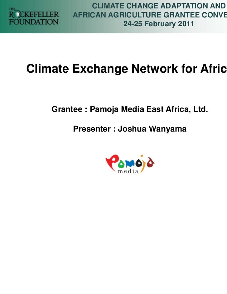 CLIMATE CHANGE ADAPTATION AND         AFRICAN AGRICULTURE GRANTEE CONVENING                    24-25 February 2011Climate ...