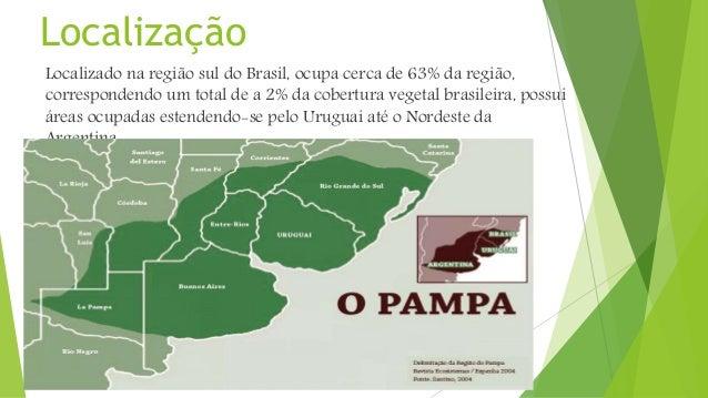 Localização Localizado na região sul do Brasil, ocupa cerca de 63% da região, correspondendo um total de a 2% da cobertura...