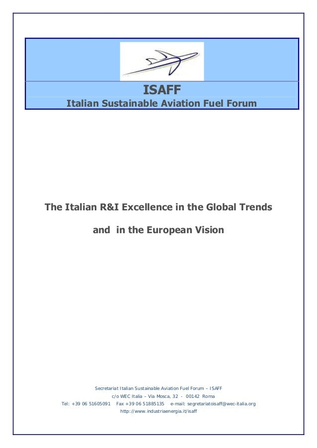 ISAFF Italian Sustainable Aviation Fuel Forum The Italian R&I Excellence in the Global Trends and in the European Vision S...