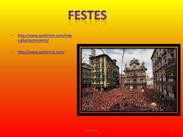 •   http://www.sanfermin.com/inde     x.php/es/encierro/  •   http://www.sanfermin.com/                                   ...