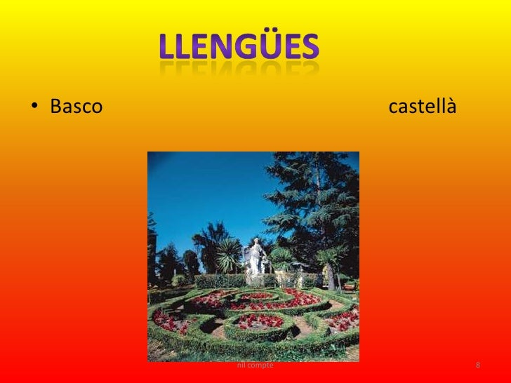 • Basco                castellà               nil compte              8