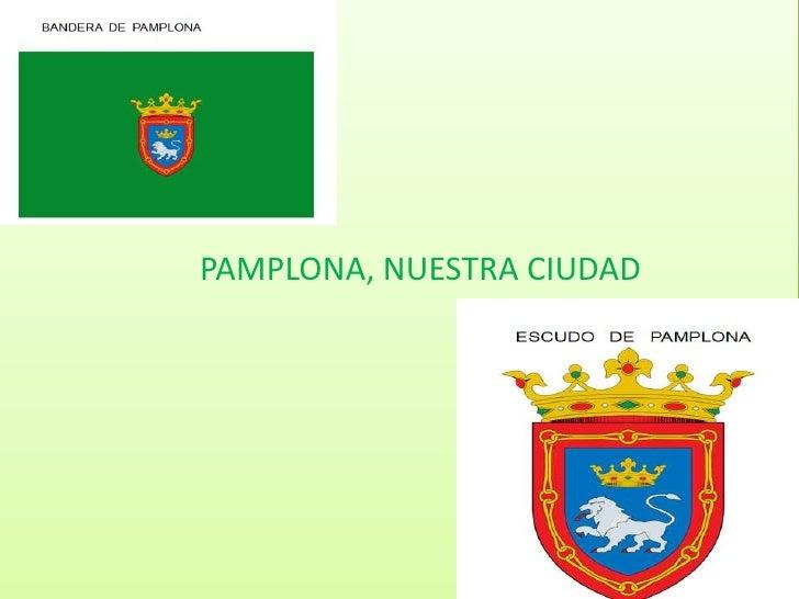 PAMPLONA, NUESTRA CIUDAD<br />