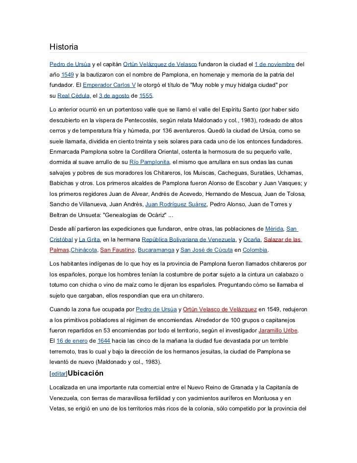 HistoriaPedro de Ursúa y el capitán Ortún Velázquez de Velasco fundaron la ciudad el 1 de noviembre delaño 1549 y la bauti...