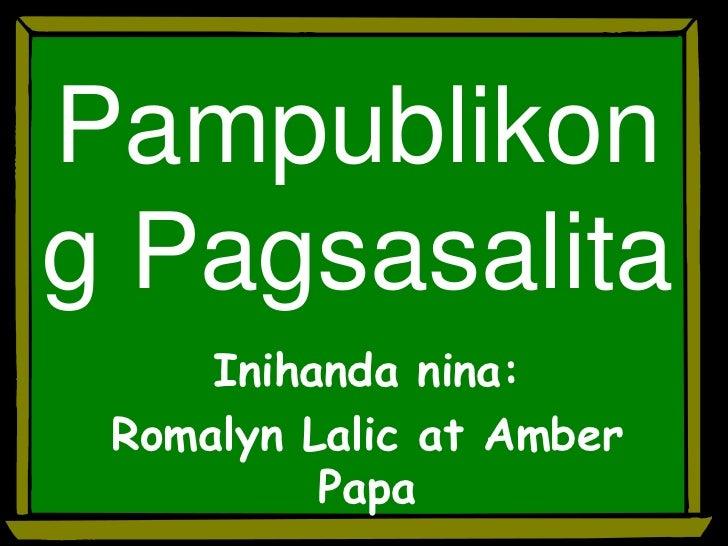 PampublikongPagsasalita<br />Inihandanina:<br />RomalynLalic at Amber Papa<br />