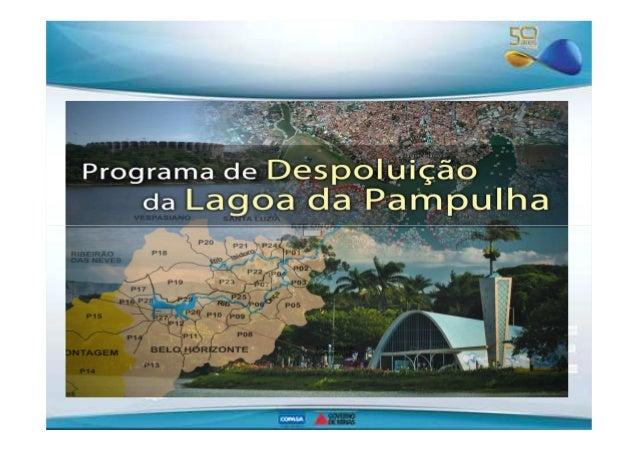 A bacia da Lagoa da Pampulha é constituída de uma parte contida  em Belo Horizonte e outra em Contagem. Possui uma área de...
