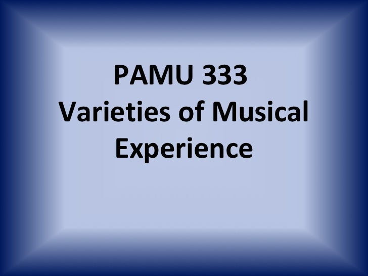 PAMU 333Varieties of Musical    Experience