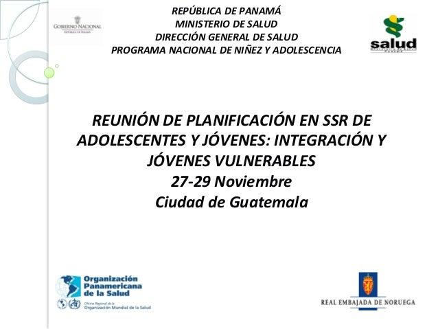REUNIÓN  DE  PLANIFICACIÓN  EN  SSR  DE   ADOLESCENTES  Y  JÓVENES:  INTEGRACIÓN  Y   JÓVENES  VUL...