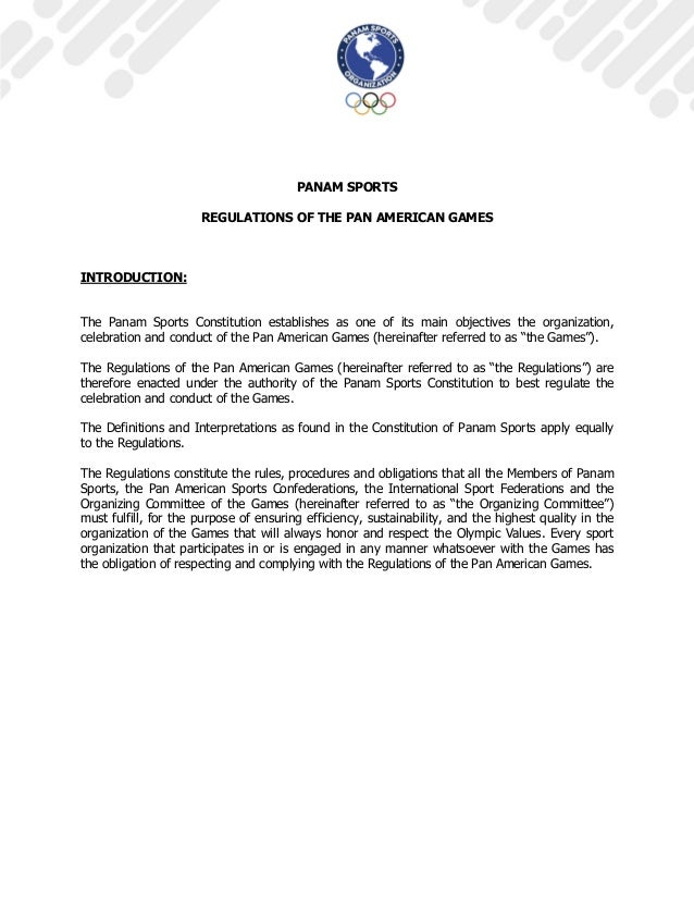 PANAM SPORTS REGULATIONS OF THE PAN AMERICAN GAMES INTRODUCTION: The Panam Sports Constitution establishes as one of its m...
