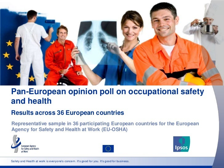 Pan-European opinion poll on occupational safetyand healthResults across 36 European countriesRepresentative sample in 36 ...