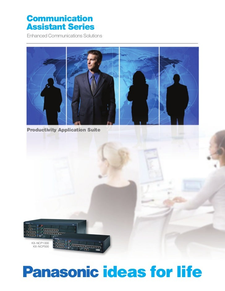 CommunicationAssistant SeriesEnhanced Communications SolutionsProductivity Application Suite  KX-NCP1000   KX-NCP500