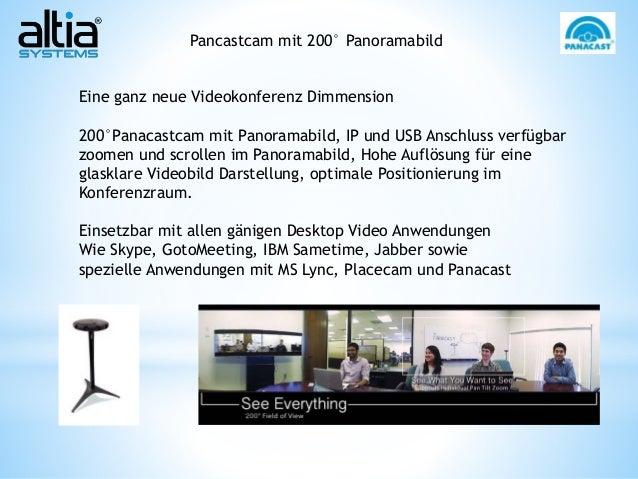 Pancastcam mit 200° Panoramabild  Eine ganz neue Videokonferenz Dimmension  200°Panacastcam mit Panoramabild, IP und USB A...