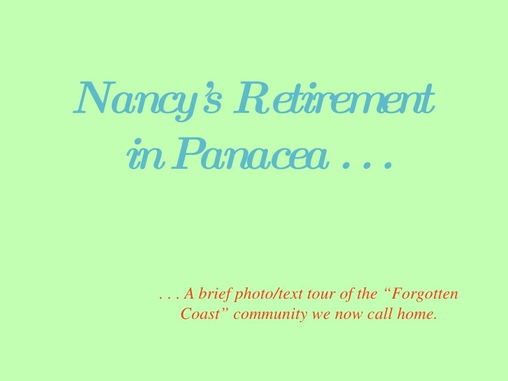"Nancy's Retirement  in Panacea . . . . . . A brief photo/text tour of the ""Forgotten Coast"" community we now call home."