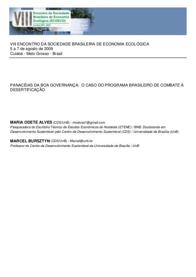 VIII ENCONTRO DA SOCIEDADE BRASILEIRA DE ECONOMIA ECOLÓGICA 5 a 7 de agosto de 2009 Cuiabá - Mato Grosso - Brasil PANACÉIA...