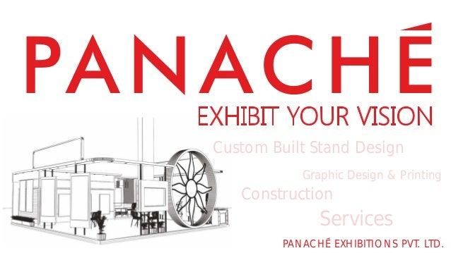 PANACHE EXHIBITIONS PVT. LTD. Custom Built Stand Design Construction Graphic Design & Printing Services