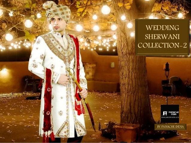 Panache India Wedding Sherwanis 2 Groom Wear Indian Traditional Wear