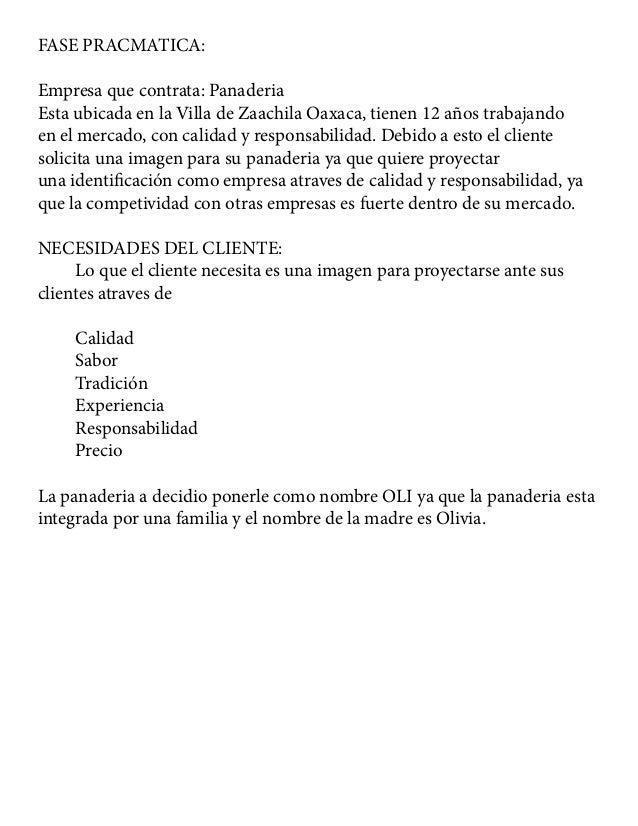 FASE PRACMATICA: Empresa que contrata: Panaderia Esta ubicada en la Villa de Zaachila Oaxaca, tienen 12 años trabajando en...