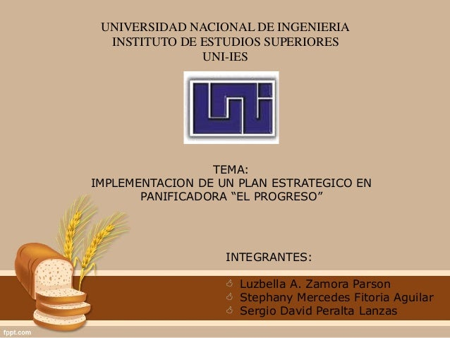 UNIVERSIDAD NACIONAL DE INGENIERIA INSTITUTO DE ESTUDIOS SUPERIORES UNI-IES TEMA: IMPLEMENTACION DE UN PLAN ESTRATEGICO EN...