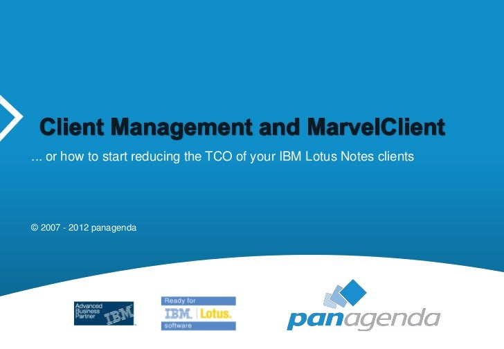 ... or how to start reducing the TCO of your IBM Lotus Notes clients© 2007 - 2012 panagenda