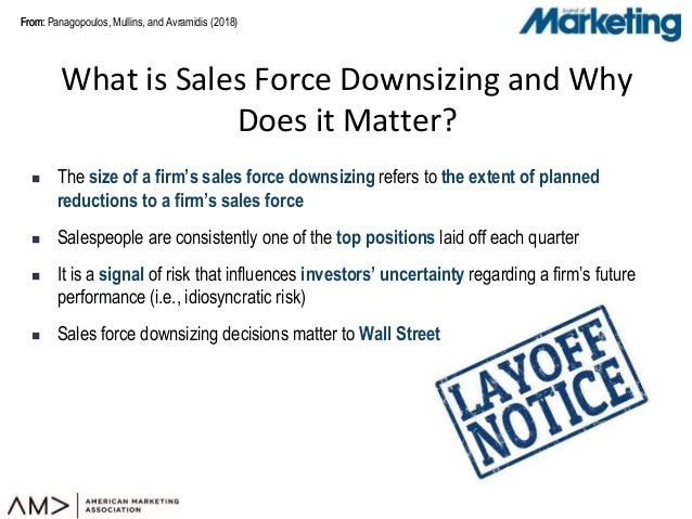 From:From: Panagopoulos, Mullins, and Avramidis (2018) What is Sales Force Downsizing and Why Does it Matter?  The size o...