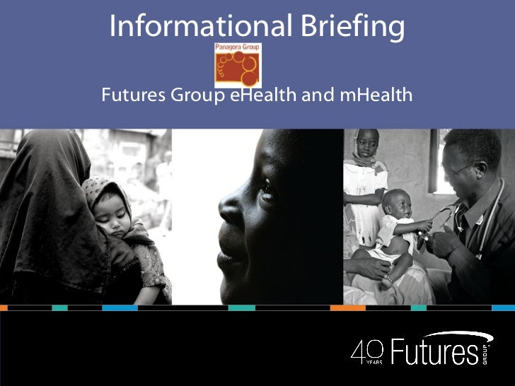 Informational BriefingFutures Group eHealth and mHealth