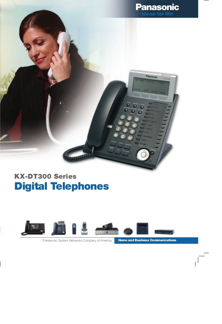 KX-DT300 SeriesDigital Telephones      Panasonic System Networks Company of America   Home and Business Communications