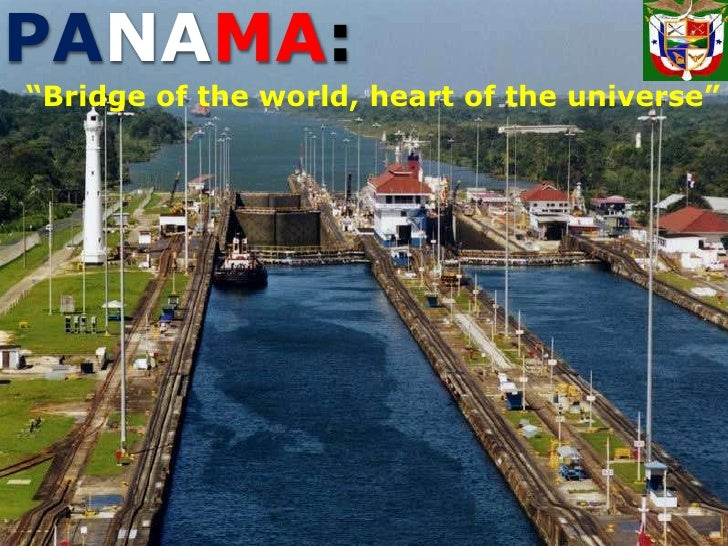 """PANAMA:<br />""""Bridge of the world, heart of the universe""""<br />"""