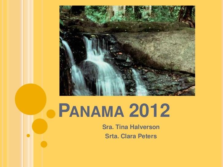 Panama 2012<br />Sra. Tina Halverson <br />Srta. Clara Peters<br />