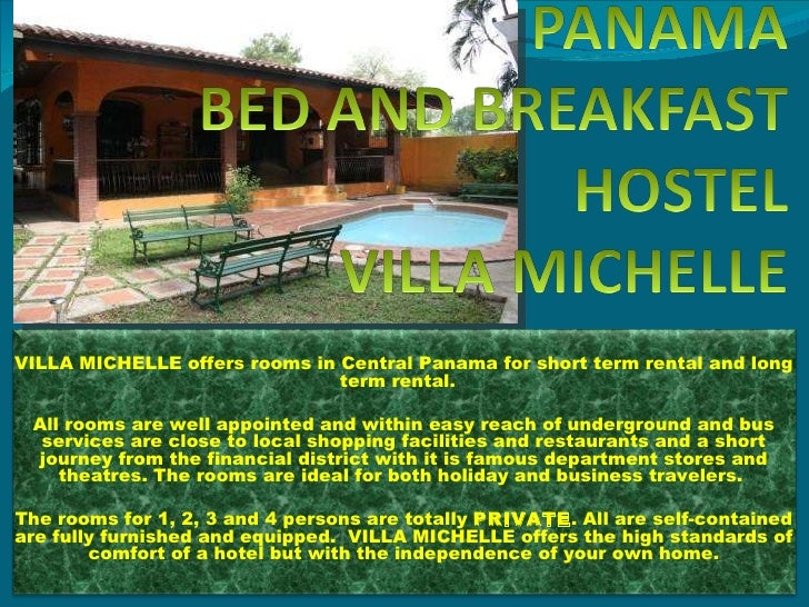 VILLA MICHELLE offers rooms in Central Panama for short term rental and long term rental.  All rooms are well appointed an...