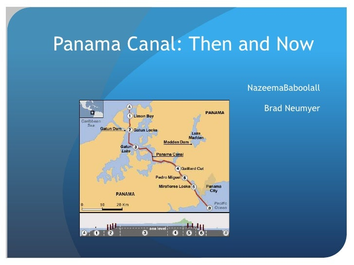 Panama Canal: Then and Now<br />NazeemaBaboolall<br />Brad Neumyer<br />