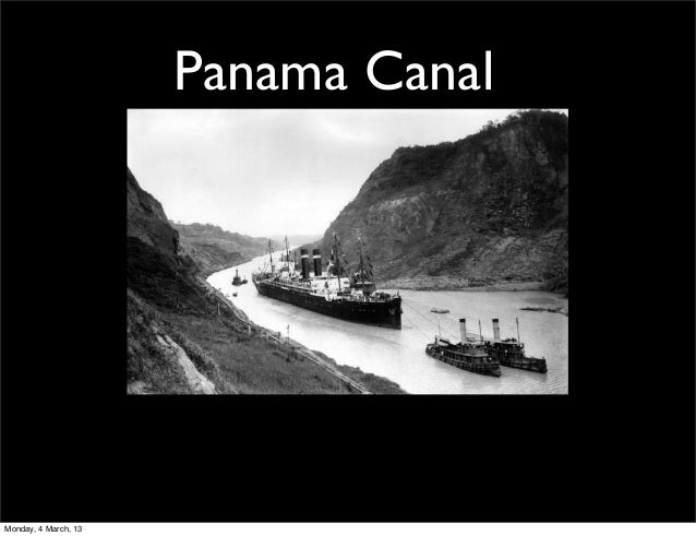 Panama CanalMonday, 4 March, 13
