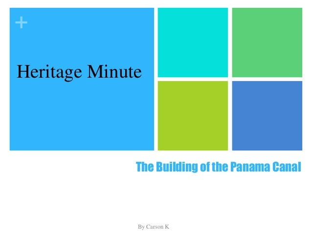 + The Building of the Panama Canal By Carson K Heritage Minute
