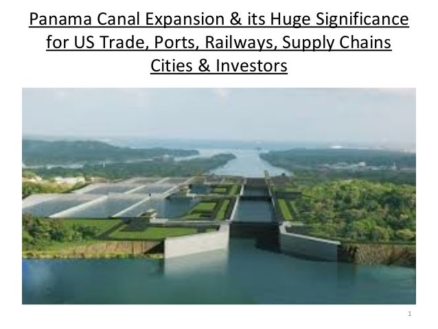 Panama Canal Expansion & its Huge Significancefor US Trade, Ports, Railways, Supply ChainsCities & Investors1