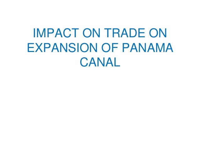 IMPACT ON TRADE ON EXPANSION OF PANAMA CANAL