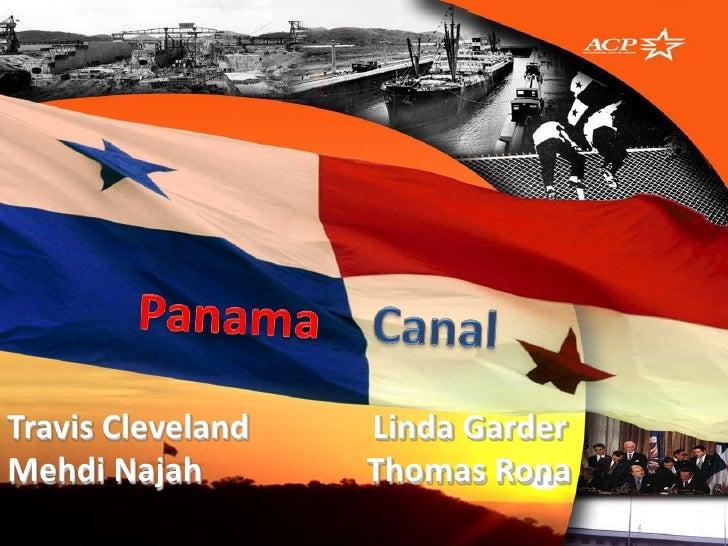 Panama<br />Canal<br />Travis Cleveland               Linda Garder Mehdi Najah                    Thomas Rona<br />