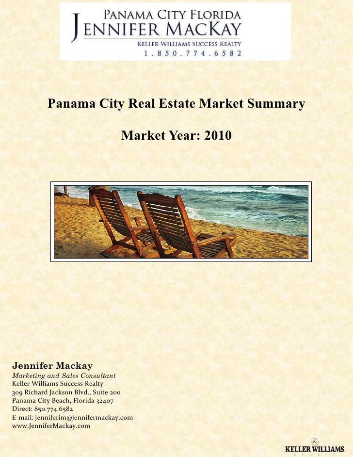 Panama City Real Estate Market Summary                                   Market Year: 2010     Jennifer Mackay Marketing a...