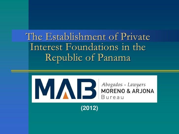 The Establishment of Private Interest Foundations in the     Republic of Panama            (2012)