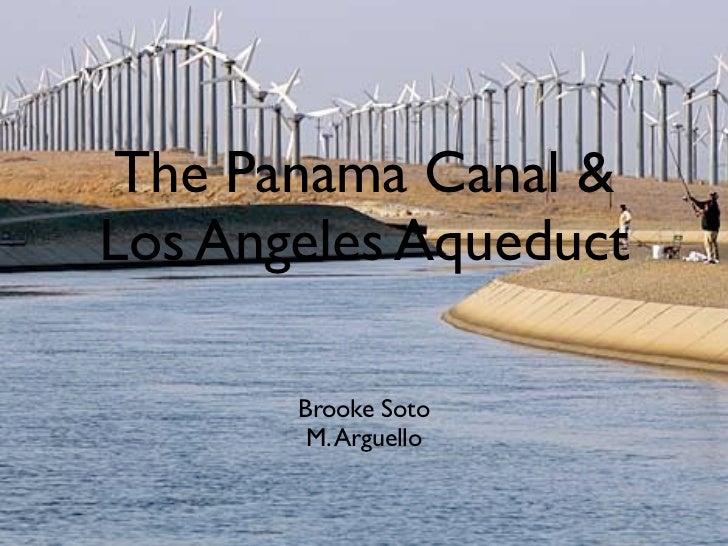 The Panama Canal &Los Angeles Aqueduct       Brooke Soto        M. Arguello