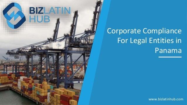 Corporate Compliance For Legal Entities in Panama www.bizlatinhub.com