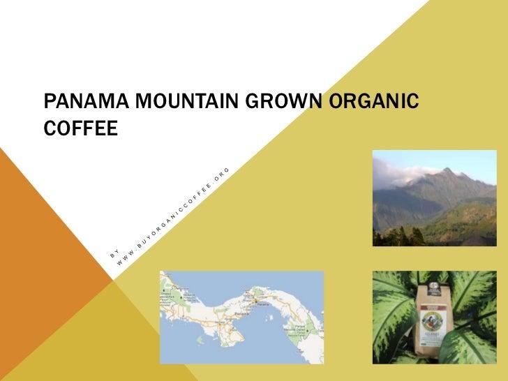 PANAMA MOUNTAIN GROWN ORGANICCOFFEE