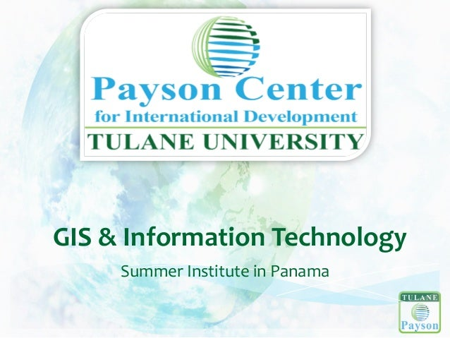 GIS  &  Information  Technology  Summer  Institute  in  Panama