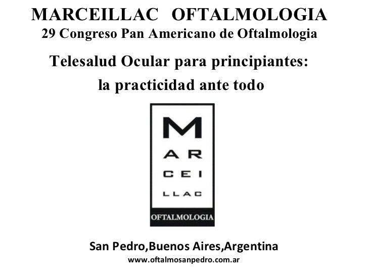 MARCEILLAC   OFTALMOLOGIA 29 Congreso Pan Americano de Oftalmologia San Pedro,Buenos Aires,Argentina www.oftalmosanpedro.c...