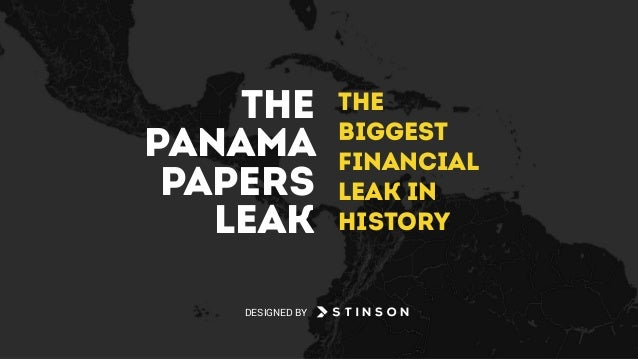 The Biggest Financial Leak in History The Panama Papers Leak DESIGNED BY