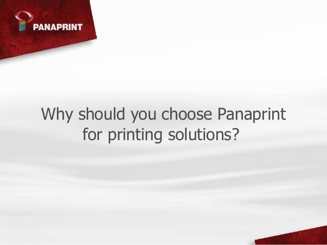 Why should you choose Panaprint for printing solutions?
