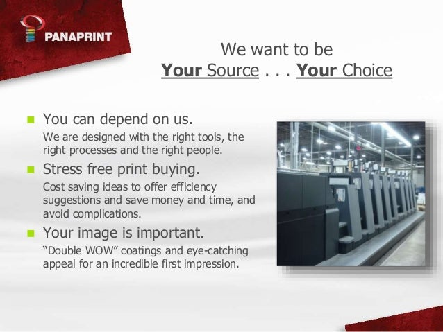 Panaprint is Your Choice . . . Your Source Slide 3