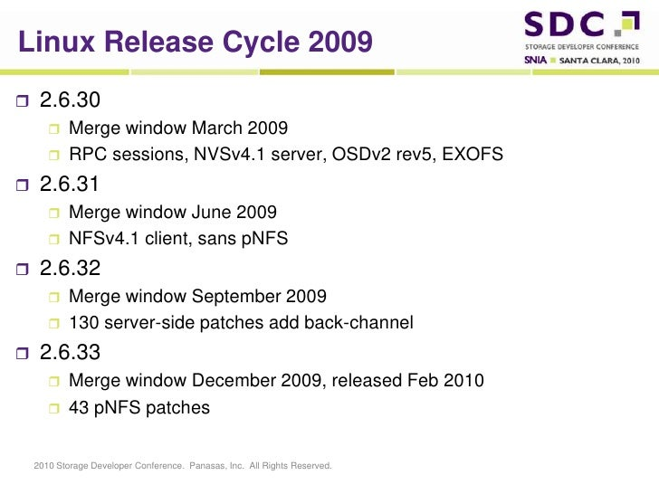 Linux Release Cycle 2009<br />2.6.30<br />Merge window March 2009<br />RPC sessions, NVSv4.1 server, OSDv2 rev5, EXOFS<br ...